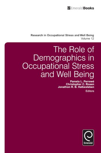 Book cover for The Role of Demographics in Occupational Stress and Well Being a book by Pamela L. Perrew, Christopher C. Rosen, Jonathon R. B. Halbesleben