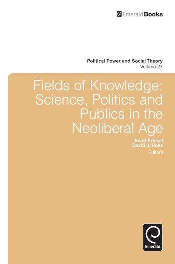 Book cover for Fields of Knowledge:  Science, Politics and Publics in the Neoliberal Age a book by Scott  Frickel, David J. Hess