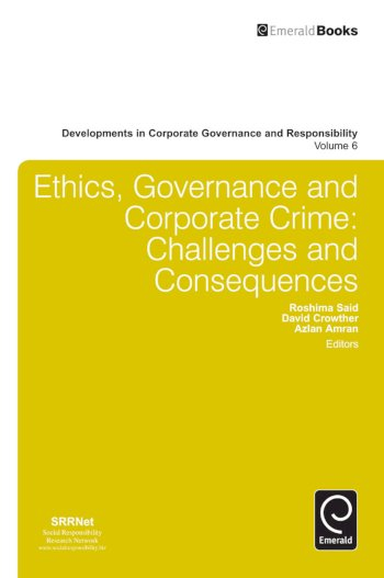 Book cover for Ethics, Governance and Corporate Crime:  Challenges and Consequences a book by Roshima  Said, Professor David  Crowther, Azlan  Amran