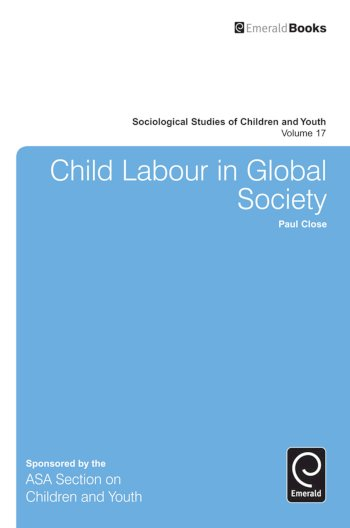 Book cover for Child Labour in Global Society a book by Paul  Close