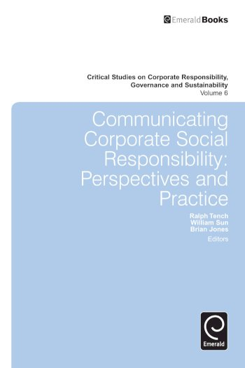 Book cover for Communicating Corporate Social Responsibility:  Perspectives and Practice a book by Ralph  Tench, William  Sun, Brian  Jones