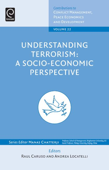 Book cover for Understanding Terrorism:  A Socio-Economic Perspective a book by Raul  Caruso, Andrea  Locatelli