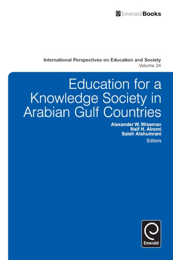 Book cover for Education for a Knowledge Society in Arabian Gulf Countries a book by Alexander W. Wiseman, Naif H. Alromi, Saleh A. Alshumrani, Alexander W. Wiseman