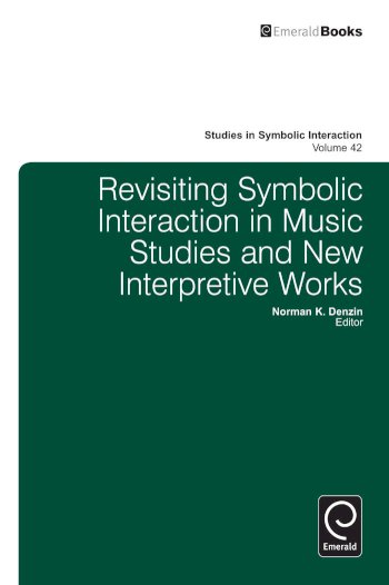 Book cover for Revisiting Symbolic Interaction in Music Studies and New Interpretive Works a book by Norman K. Denzin