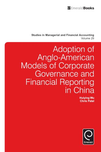 Book cover for Adoption of Anglo-American models of corporate governance and financial reporting in China a book by Huiying  Wu, Christopher  Patel