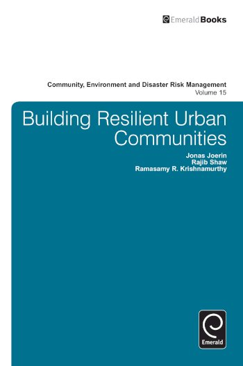 Book cover for Building Resilient Urban Communities a book by Jonas  Joerin, Rajib  Shaw, R. R. Krishnamurthy