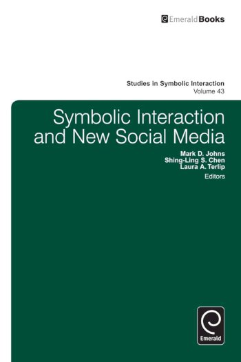 Book cover for Symbolic Interaction and New Social Media a book by Mark D. Johns, ShingLing Sarina Chen, Laura  Terlip