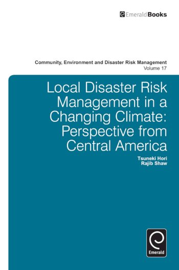Book cover for Local Disaster Risk Management in a Changing Climate:  Perspective from Central America a book by Hori  Tsuneki, Rajib  Shaw