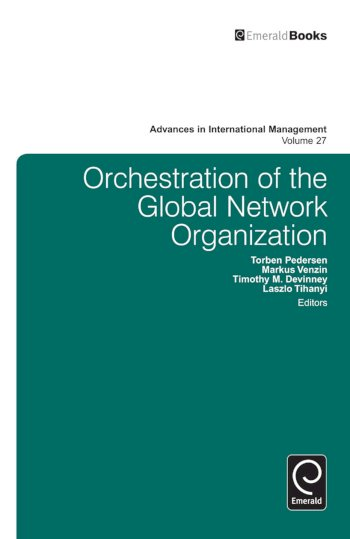 Book cover for Orchestration of the Global Network Organization a book by Laszlo  Tihanyi, Timothy M. Devinney, Torben  Pedersen, Markus  Venzin