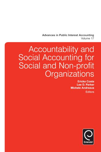 Book cover for Accountability and Social Accounting for Social and Non-profit Organizations a book by Michele  Andreaus, Ericka  Costa, Lee D. Parker