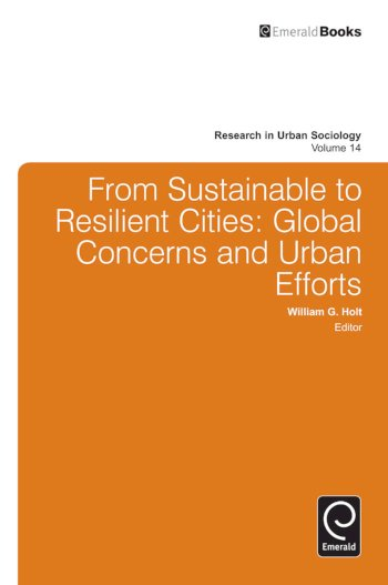 Book cover for From Sustainable to Resilient Cities:  Global Concerns and Urban Efforts a book by William G. Holt