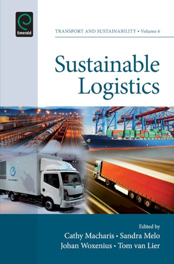 Book cover for Sustainable Logistics a book by Cathy  Macharis, Sandra  Melo, Johan  Woxenius, Tom Van Lier