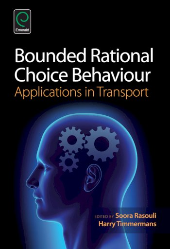 Book cover for Bounded Rational Choice Behaviour:  Applications in Transport a book by Soora  Rasouli, Harry  Timmermans