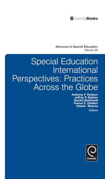 Book cover for Special Education International Perspectives:  Practices Across the Globe a book by Anthony F. Rotatori, Jeffrey P. Bakken, Festus E. Obiakor, Sandra  Burkhardt, Umesh  Sharma