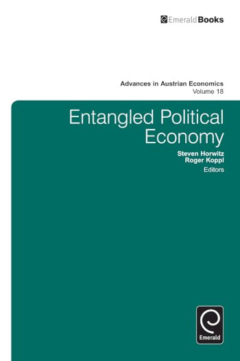 Book cover for Entangled Political Economy a book by Roger  Koppl, Steven  Horwitz