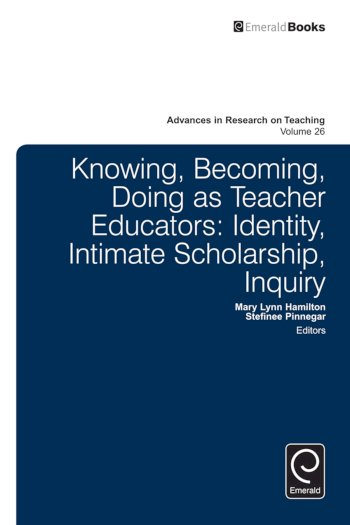 Book cover for Knowing, Becoming, Doing as Teacher Educators:  Identity, Intimate Scholarship, Inquiry a book by Stefinee E. Pinnegar, Mary Lynn Hamilton