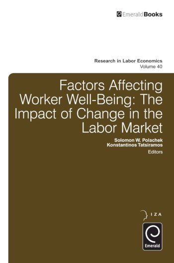 Book cover for Factors Affecting Worker Well-Being:  The Impact of Change in the Labor Market a book by Solomon W. Polachek, Konstantinos  Tatsiramos