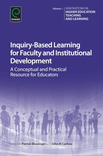 Book cover for Inquiry-Based Learning for Faculty and Institutional Development:  A Conceptual and Practical Resource for Educators a book by Patrick  Blessinger, John M. Carfora