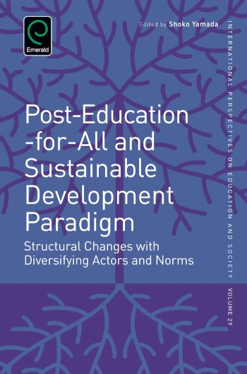 Book cover for Post-Education-for-All and Sustainable Development Paradigm:  Structural Changes with Diversifying Actors and Norms, a book by Shoko  Yamada, Alexander W. Wiseman