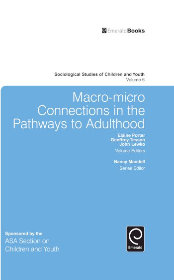 Book cover for Macro-Micro Connections in the Pathways to Adulthood a book by Nancy  Mandell, Elaine  Porter, Geoffrey  Tesson, John  Lewko