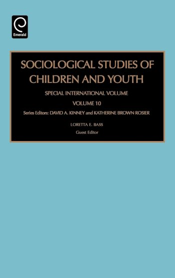Book cover for Sociological Studies of Children and Youth:  Special International Volume a book by Loretta E. Bass, David A. Kinney, Katherine Brown Rosier