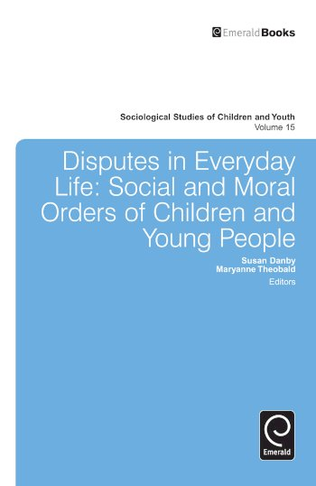 Book cover for Disputes in Everyday Life:  Social and Moral Orders of Children and Young People a book by Susan  Danby, Maryanne  Theobald, Loretta  Bass