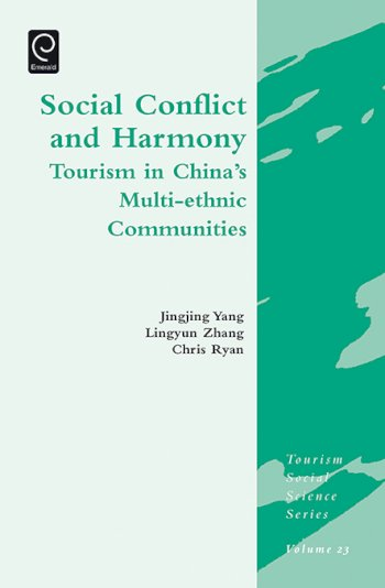 Book cover for Social Conflict and Harmony:  Tourism in China's Multi-ethnic Communities a book by Jingjing  Yang, Lingyun  Zhang, Chris  Ryan