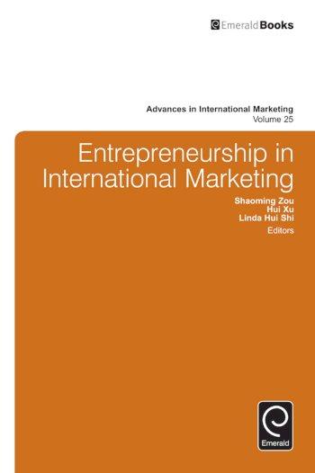 Book cover for Entrepreneurship in International Marketing a book by Shaoming  Zou, Hui  Xu, Linda Hui Shi