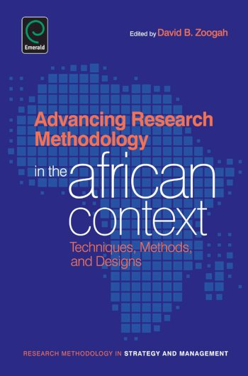 Book cover for Advancing Research Methodology in the African Context:  Techniques, Methods, and Designs a book by David B. Zoogah