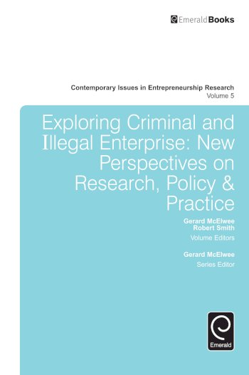 Book cover for Exploring Criminal and Illegal Enterprise a book by Gerard  McElwee, Robert  Smith