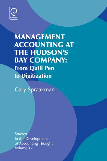 Book cover for Management Accounting at the Hudson's Bay Company:  From Quill Pen to Digitization a book by Gary  Spraakman
