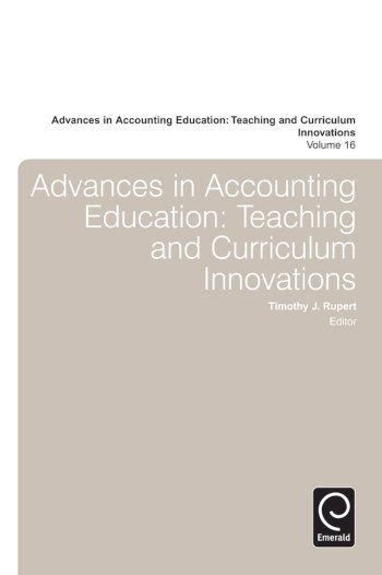 Book cover for Advances in Accounting Education:  Teaching and Curriculum Innovations, a book by Timothy J. Rupert