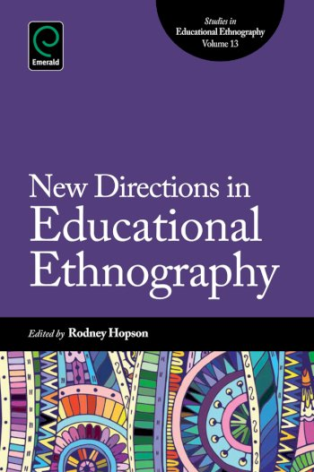 Book cover for New Directions in Educational Ethnography:  Shifts, Problems, and Reconstruction a book by Rodney K. M. Hopson, Akashi  Kaul, William  Rodick