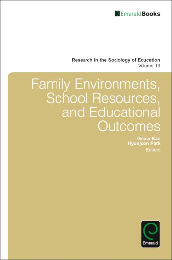 Book cover for Family Environments, School Resources, and Educational Outcomes a book by Grace  Kao, Hyunjoon  Park