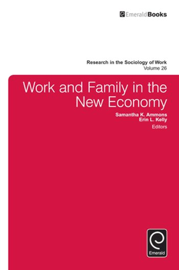 Book cover for Work and Family in the New Economy a book by Samantha K. Ammons, Erin L. Kelly