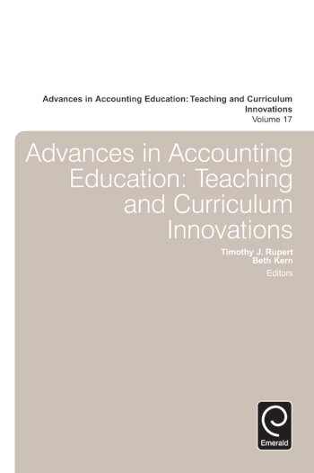Book cover for Advances in Accounting Education:  Teaching and Curriculum Innovations, a book by Timothy J. Rupert, Beth B. Kern, Beth B. Kern, Timothy J. Rupert