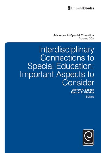 Book cover for Interdisciplinary Connections to Special Education:  Important Aspects to Consider a book by Jeffrey P. Bakken, Festus E. Obiakor