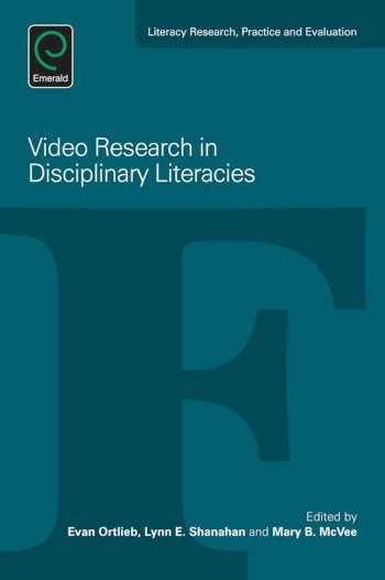 Book cover for Video Research in Disciplinary Literacies a book by Evan  Ortlieb, Lynn E. Shanahan, Mary  McVee