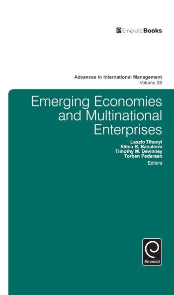 Book cover for Emerging Economies and Multinational Enterprises a book by Laszlo  Tihanyi, Torben  Pedersen, Timothy  Devinney, Laszlo  Tihanyi, Torben  Pedersen, Timothy  Devinney, Elitsa  Banalieva