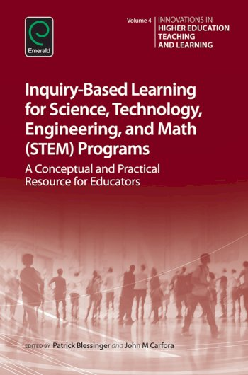 Book cover for Inquiry-Based Learning for Science, Technology, Engineering, and Math (STEM) Programs:  A Conceptual and Practical Resource for Educators a book by Patrick  Blessinger, John M. Carfora