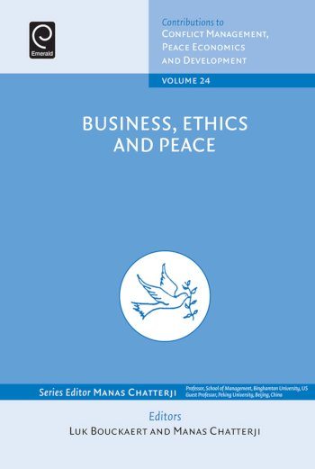 Book cover for Business, Ethics and Peace a book by Manas  Chatterji, Luk  Bouckaert, Manas  Chatterji