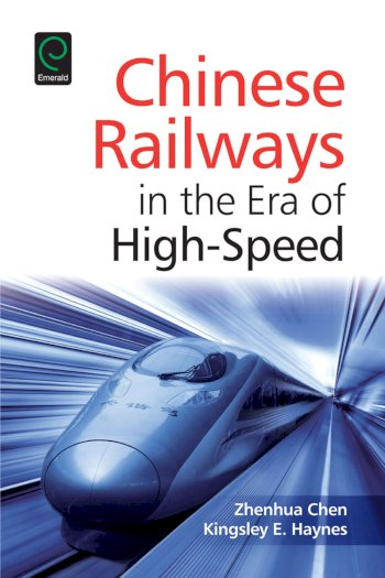 Book cover for Chinese Railways in the Era of High Speed a book by Zhenhua  Chen, Kingsley E. Haynes