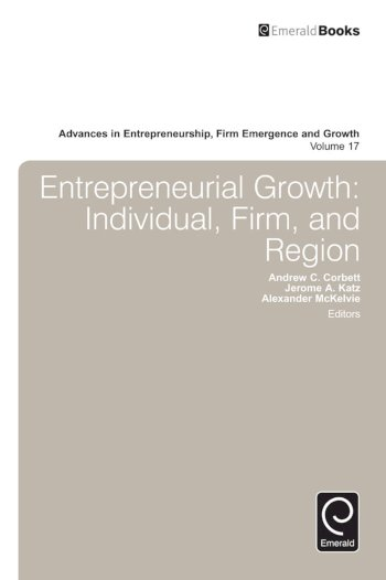 Book cover for Entrepreneurial Growth:  Individual, Firm, and Region a book by Jerome A. Katz, Andrew C. Corbett, Alexander  McKelvie