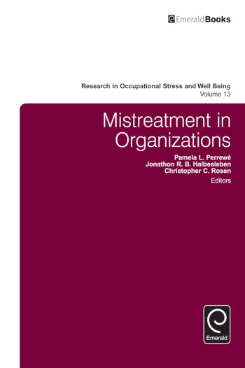 Book cover for Mistreatment in Organizations a book by Pamela L. Perrew, Jonathon R. B. Halbesleben, Christopher C. Rosen