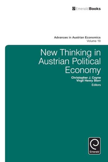 Book cover for New Thinking in Austrian Political Economy a book by Christopher J. Coyne, Virgil Henry Storr, Roger  Koppl, Virgil Henry Storr