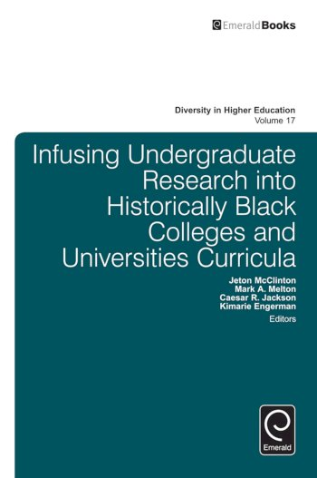 Book cover for Infusing Undergraduate Research into Historically Black Colleges and Universities Curricula a book by Jeton  McClinton, Mark A. Melton, Caesar R. Jackson, Kimarie  Engerman
