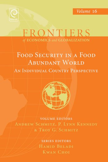 Book cover for Food Security in a Food Abundant World:  An Individual Country Perspective a book by Andrew  Schmitz, P. Lynn Kennedy, Troy G. Schmitz