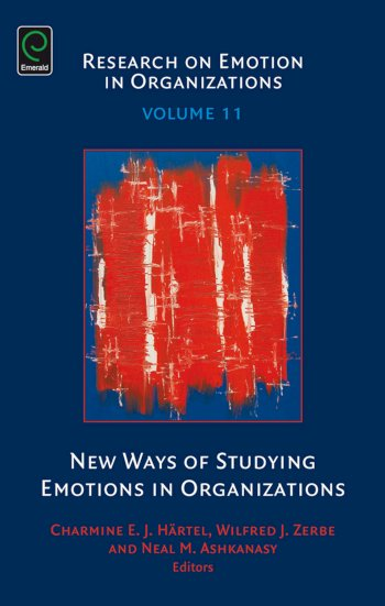 Book cover for New Ways of Studying Emotions in Organizations a book by Charmine E. J. Hrtel, Wilfred J. Zerbe, Neal M. Ashkanasy, Charmine E. J. Hrtel, Neal M. Ashkanasy