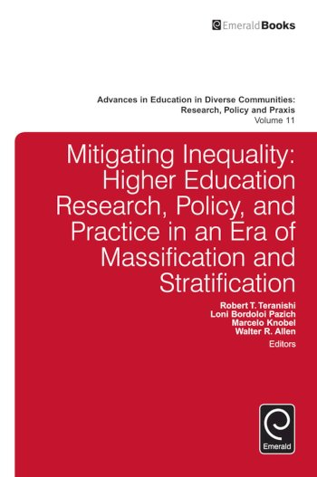 Book cover for Mitigating Inequality:  Higher Education Research, Policy, and Practice in an Era of Massification and Stratification a book by Carol Camp Yeakey, Robert T. Teranishi, Walter R. Allen, Loni Bordoloi Pazich, Marcelo  Knobel