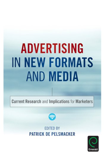 Book cover for Advertising in New Formats and Media:  Current Research and Implications for Marketers a book by Patrick De Pelsmacker